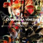 Carnevale a Venezia low cost