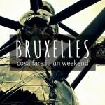 Metti un weekend a Bruxelles…