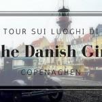 "Sui luoghi di ""The Danish Girl"" a Copenaghen"