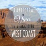 Vinci un viaggio nella West Coast!