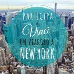 Vinci un viaggio a New York!