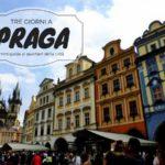 Tre giorni a Praga: guida ai quartieri principali