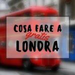 Londra: 10 cose da fare gratis