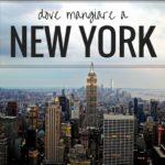 Dove mangiare a New York, dalla colazione alla cena