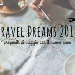 Propositi di viaggio per il nuovo anno: #TravelDreams 2018