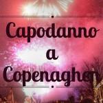 Capodanno a Copenaghen: cosa fare e info utili
