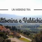 Un weekend tra Valtiberina e Valdichiana