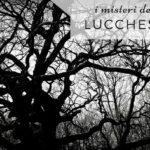 I misteri della Lucchesia