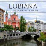 5 + 1 cose da fare a Lubiana