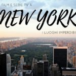 Film e serie tv ambientati a New York, i luoghi imperdibili