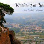 Weekend di relax in Umbria, tra Orvieto e Narni