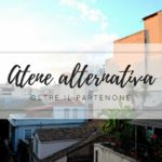 Oltre il Partenone: guida alternativa di Atene