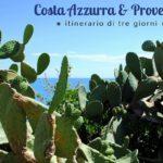 On the road tra Costa Azzurra e Provenza: itinerario di 3 giorni nel sud della Francia