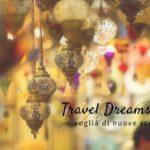 Travel Dreams 2019: voglia di nuove scoperte
