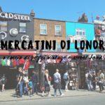 I migliori mercatini di Londra: a caccia di pezzi vintage e street food