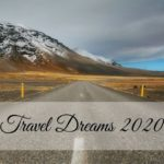 Travel Dreams 2020: i miei sogni nel cassetto
